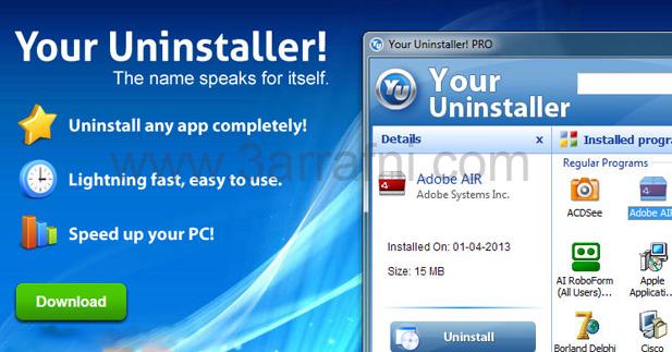 شرح طريقة حذف البرامج من جذورها والمستعصية من الجهاز بواسطة برنامج Your Uninstaller! 7 مع التحميل