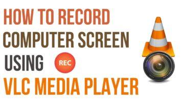 كيفية تصوير الشاشة فيديو بإستخدام برنامج VLC فى ويندوز