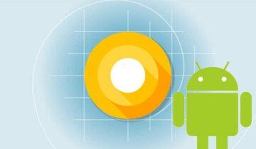 أحصل الأن على تحديث الأندرويد الجديد Android O على هاتفك