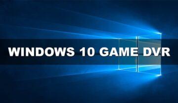 كيفية تسجيل فيديوهات الألعاب لمدة أطول بإستخدام GAME DVR في ويندوز 10