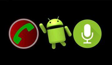 كيفية تسجيل المكالمات على الهواتف الأندرويد Android