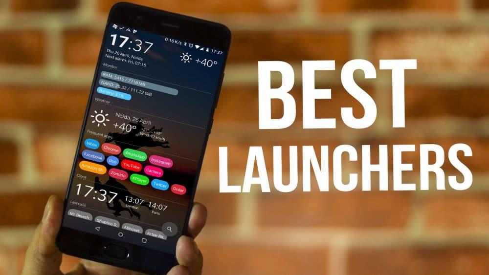 افضل تطبيقات Launcher لأجهزة Android و ماذا يميز كل منهم
