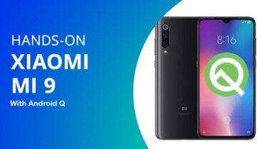 تسريب صور نظام Android Q الجديد التجريبي على هاتف Xiaomi Mi 9