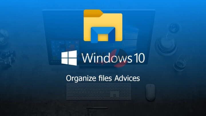 كيفية تنظيم الملفات على ويندوز 10 بشكل جيد