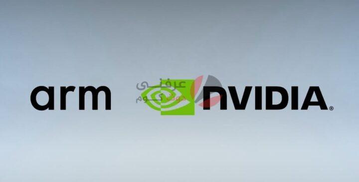 Nvidia تستحوذ على شركة ARM بسعر 40 مليار دولار