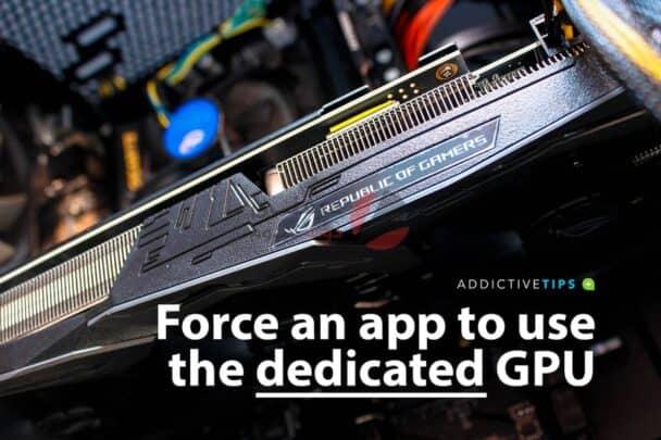 كيفية اجبار تطبيق علي استخدام GPU وحدة معالجة الرسومات المخصصة على ويندوز 1