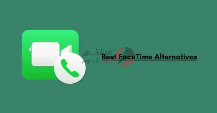 أفضل 9 بدائل لـ FaceTime على أندرويد 3