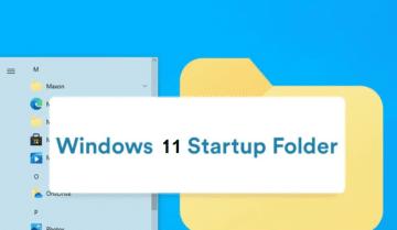 Windows 11 :كيفية العثور على موقع مجلد بدء التشغيل startup folder